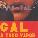 Gal Costa - FaTal - Gal a Todo Vapor