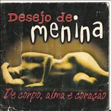 Desejo De Menina 2011 - De corpo, alma e coração - Vol 01