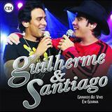 Guilherme e Santiago - E DAÍ AO VIVO 2010