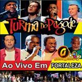 Turma do Pagode - Ao Vivo em Fortaleza