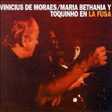 Vinícius De Moraes - Vinícius + Bethânia + Toquinho...Em La Fusa (Mar Del Plata)