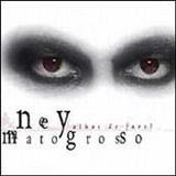 Ney Matogrosso - OLHOS DE FAROL