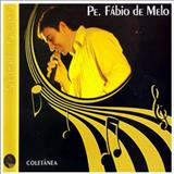 Padre Fábio de Melo - Série Ouro - Coletânea