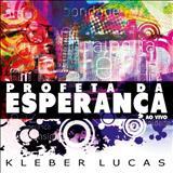 Kléber Lucas - Profeta da Esperança