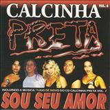 Calcinha Preta - Calcinha Preta Volume 6: Sou Seu Amor