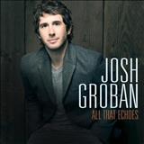 Josh Groban - All That Echoes
