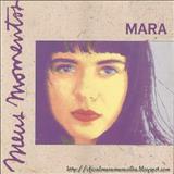Mara Maravilha - Mara (Série meus momentos) Vol 1