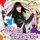 Mara Maravilha - Mara Maravilha (Para os pequeninos_Vol 4)