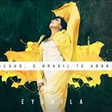 Eyshila - Jesus, O Brasil Te Adora