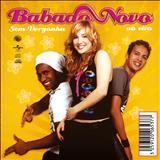 Babado Novo - Sem Vergonha ao Vivo