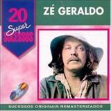 Zé Geraldo - Zé Geraldo - 20 super sucessos