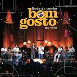 Grupo Bom Gosto - BOM GOSTO - RODA DE SAMBA 2009