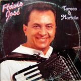 Cantor Flávio José Oficial - TARECO E MARIÓLA