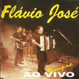 Cantor Flávio José Oficial - AO VIVO - SEMPRE