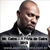 Mr Catra - Mr. Catra - A Fúria do Catra 2013