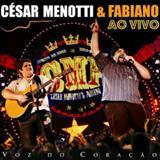 César Menotti e Fabiano - Voz do coração ao vivo - ao vivo