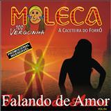 Moleca 100 Vergonha - Falando de Amor  - Volume 04