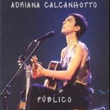 Adriana Calcanhotto - Público
