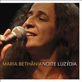 Maria Bethânia - Noite Luzidia