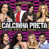 Calcinha Preta - Calcinha Preta Volume 23 - Virei Seu Fã - Ao Vivo na Bahia