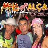 Malla 100 Alça - Malla 100 Alça, A Boa do Forró [Ao Vivo] Volume 02 [2007]