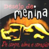 Desejo de Menina - Desejo de Menina, De Corpo e Alma - Volume 01 [2003]