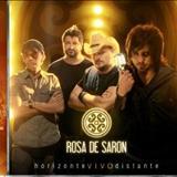 Rosa De Saron - Horizonte VIVO Distante  (músicas do dvd)