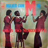 Os 3 Do Nordeste - Mulher Com M Só (CBS)