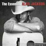 Alan Jackson - The Essential CD 1
