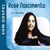 Rose Nascimento - Rose nascimento 15 cançoes