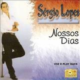 Sérgio Lopes - Nossos Dias
