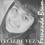 Fernanda Brum - Feliz de Vez (1ª edição)