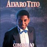 Álvaro Tito - Comunhao