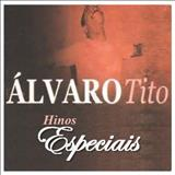 Álvaro Tito - Hinos Especiais