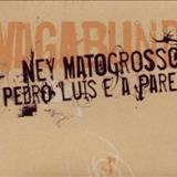 Ney Matogrosso - [2004] Vagabundo (S)