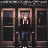 Larry Norman - Streams Of White Light Into Darkened Corners