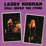 Larry Norman - Roll Away The Stone (And Listen to The Rock)
