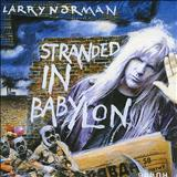 Larry Norman - Stranded in Babylon