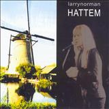 Larry Norman - Hattem