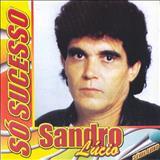 Sandro Lúcio - Só Sucesso Sandro Lúcio