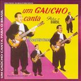 Teixeirinha - Um Gaúcho Canta Para o Brasil