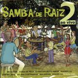 Grupo Revelação - Grupo Revelação e Convidados ( Samba de Raiz ao vivo) Vol. 2