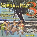 Grupo Revelação - Grupo Revelação e Convidados ( Samba de Raiz ao vivo) Vol. 3