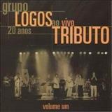 Grupo Logos - Tributo - Ao Vivo (Vol.1)
