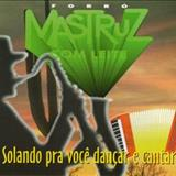 Mastruz com Leite - Solando para você dançar e cantar vol 13
