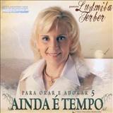 Ludmila Ferber - Ainda é Tempo