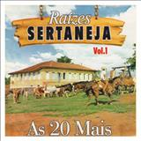 Raizes Sertanejas As 20 mais - Raizes Sertanejas As 20 mais CD