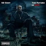 50 Cent - The Future Is Now