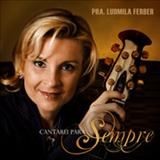 Ludmila Ferber - Cantarei Para Sempre