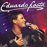 Eduardo Costa - Eduardo Costa ( Ao Vivo )